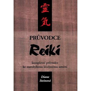 Průvodce Reiki: kompletní průvodce ke starobylému léčebnému umění (80-7207-531-4)
