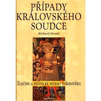 Případy královského soudce: Zločiny a politické intriky středověku (80-7336-193-0)