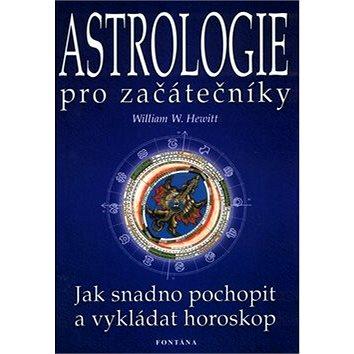 Astrologie pro začátečníky: Jak snadno pochopit a vykládat horoskop (80-7336-068-3)