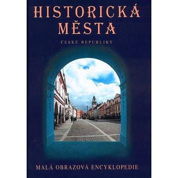 Historická města České republiky: Malá obrazová encyklopedie (80-903074-3-4)