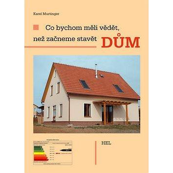 Co bychom měli vědět, než začneme stavět dům (80-86167-25-9)