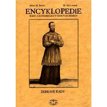 Encyklopedie řádů a kongregací III.díl: Žebravé řády 1. svazek (80-7277-088-8)