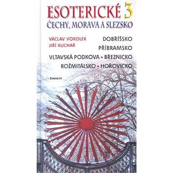 Esoterické Čechy, Morava a Slezsko 3: Dobříšsko, Příbramsko, Vltavská podkova, Březnicko, Rožmitálsk (80-7281-176-2)