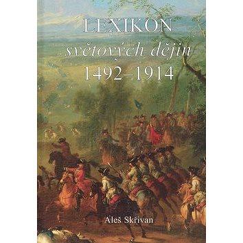 Lexikon světových dějin 1492 - 1914 (80-86493-06-7)