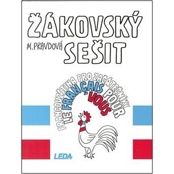 Francouzština pro začátečníky žákovský sešit: Le francais pour vous (80-85927-91-8)