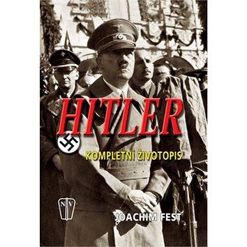 Hitler: Kompletní životopis (978-80-206-0946-5)
