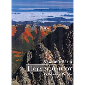 Hory moje hory: The Mountains My Mountains (80-88817-25-0)