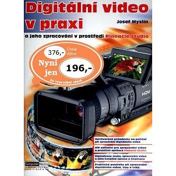 Digitální video v praxi: a jeho zpracování v prostředí Pinnacle studio (80-86686-42-6)