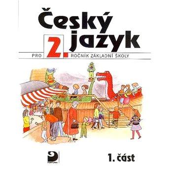 Český jazyk pro 2.ročník základní školy: 1.část (80-7168-664-6)
