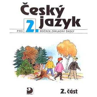 Český jazyk pro 2.ročník základní školy: 2.část (80-7168-685-9)
