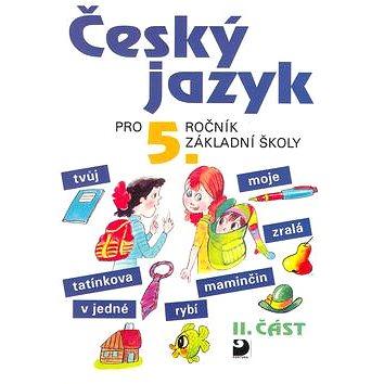 Český jazyk pro 5.ročník základní školy: II.část (80-7168-620-4)