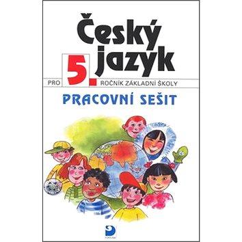 Český jazyk pro 5.ročník základní školy: Pracovní sešit (80-7168-904-1)