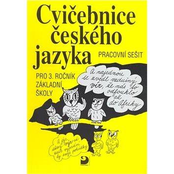 Cvičebnice českého jazyka pro 3.ročník základní školy: Pracovní sešit (80-7168-633-6)