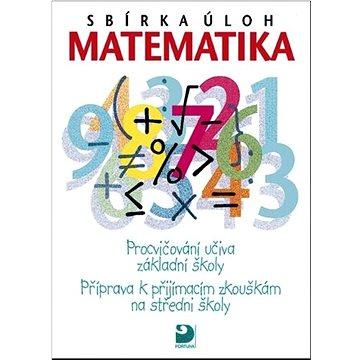 Sbírka úloh Matematika: Procvičování učiva ZŠ Příprava k přijímacím zkouškám na SŠ (80-7168-891-6)