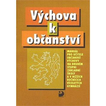 Výchova k občanství: Manuál pro učitele občanské výchovy na druhém stupni základní školy (80-7168-629-8)
