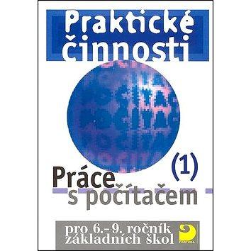 Praktické činnosti Práce s počítačem 1: pro 6.-9. ročník základních škol (80-7168-873-8)