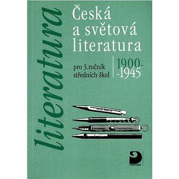 Česká a světová literatura pro 3. ročník středních škol: 1900-1945 (80-7168-661-1)