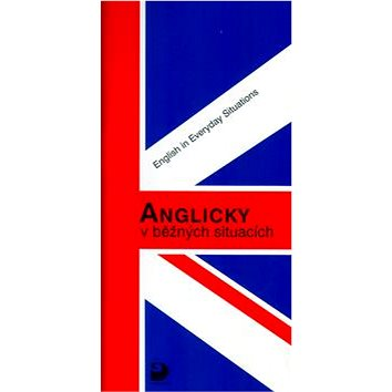 Anglicky v běžných situacích: English in Everyday Situations (80-7168-846-0)