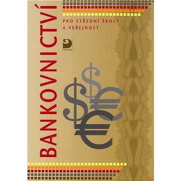 Bankovnictví pro střední školy a veřejnost (80-7168-900-9)