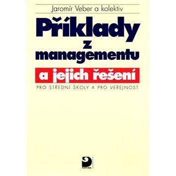 Příklady z managementu a jejich řešení: Pro střední školy a pro veřejnost (80-7168-576-3)