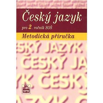 Český jazyk pro 2. ročník SOŠ Metodická příručka (80-7235-251-2)