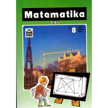 Matematika pro 8.r.ZŠ II. díl: Učebnice zpracovaná podle osnov vzdělávacího programu Základní škola (80-7235-043-9)
