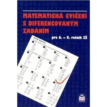 Matematická cvičení s diferencovaným zadáním: pro 6. - 9. ročník ZŠ (80-7235-259-8)