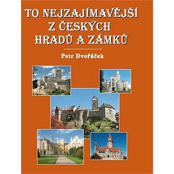 To nejzajímavější z českých hradů a zámků (80-7346-071-8)