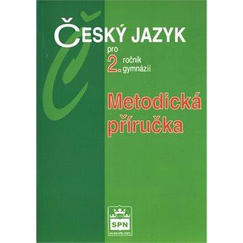 Český jazyk pro 2.r.gymnázií Metodiká příručka (80-7235-216-4)