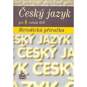 Český jazyk pro 4. ročník SOŠ Metodická příručka (80-7235-342-X)