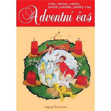 Adventní čas: Zvyky, obyčeje, náměty, návody, ... (80-7346-050-5)