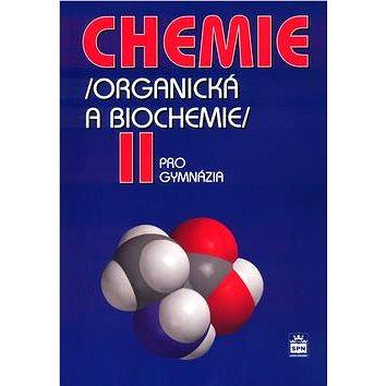 Chemie pro gymnázia II. (Organická a biochemie) (80-7235-283-0)