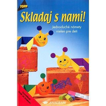 Skladaj s nami!: 2453 Jednoduché námety nielen pre deti (80-968764-8-1)