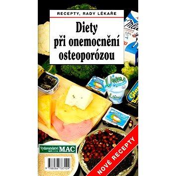 Diety při onemocnění osteoporózou: Recepty, rady lékaře (80-86783-10-3)