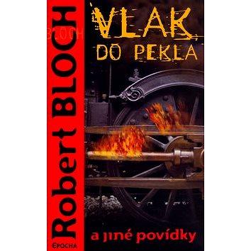 Vlak do pekla a jiné povídky (80-86328-89-9)