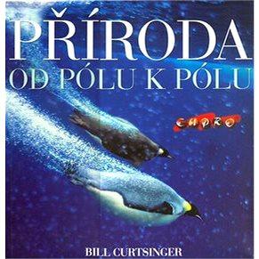 Příroda Od pólu k pólu (80-86323-54-4)