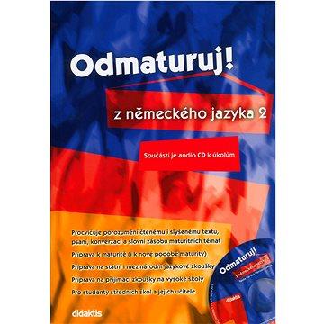 Odmaturuj! z německého jazyka 2: Součástí je audio CD k úkolům (80-7358-042-X)
