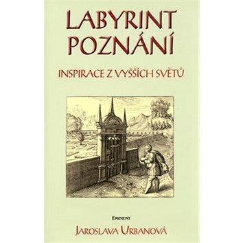 Labyrint poznání: Inspirace z vyšších světů (80-7281-231-9)