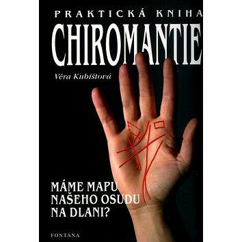 Praktická kniha chiromantie: Máme mapu našeho osudu na dlani? (80-7336-196-5)