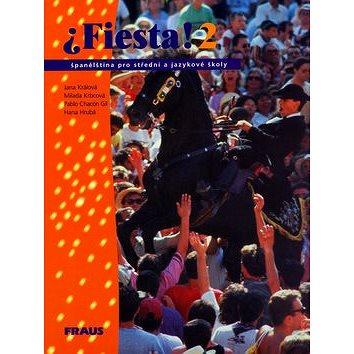Fiesta! 2: španělština pro střední a jazykové školy (80-7238-123-7)