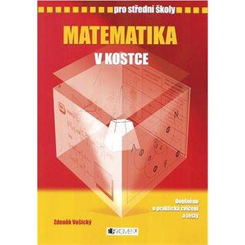 Matematika v kostce pro střední školy: Doplněno o praktická cvičení a testy (80-253-0191-5)