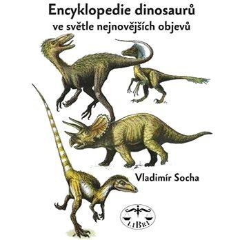 Encyklopedie dinosaurů: ve světle nejnovějších objevů (978-80-7277-452-4)