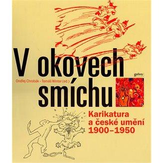 V okovech smíchu: Karikatura a české umění 1900 - 1950 (80-86010-98-8)
