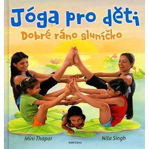 Jóga pro děti: Dobré ráno sluníčko (80-7336-275-9)