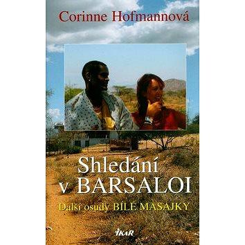 Shledání v Barsaloi: Další osudy Bílé Masajky (80-249-0722-4)