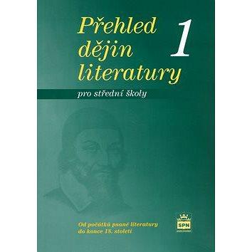 Přehled dějin literatury 1 pro střední školy: od počátků psané literatury do konce 18.století (80-7235-316-0)