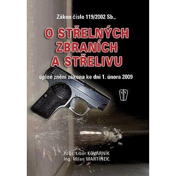 Zákon číslo 119/2002 Sb., o střelných zbraních a střelivu: úplné znění zákona ke dni 1.2.2009 (978-80-206-1012-6)