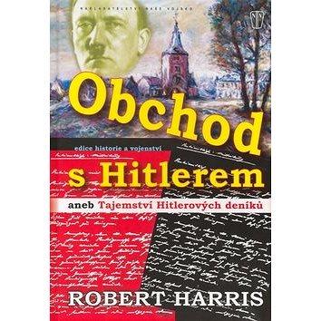 Obchod s Hitlerem: aneb Tajemství Hitlerových deníků (80-206-0836-2)