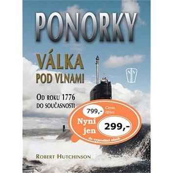Ponorky Válka pod vlnami: Od roku 1776 do současnosti (80-206-0914-8)