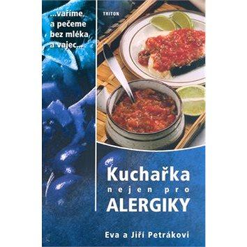 Kuchařka nejen pro alergiky: vaříme a pečeme bez mléka a vajec (80-7254-725-9)